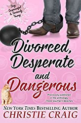 Divorced, Desperate and Dangerous (Divorced and Desperate Book 4) (English Edition)