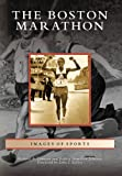 The Boston Marathon (Images of Sports)