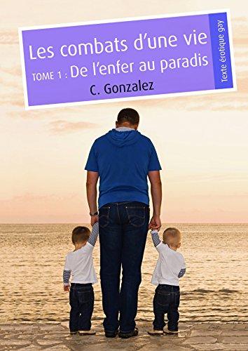 Les combats d'une vie, tome 1 (pulp gay)