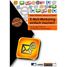 E-Mail-Marketing einfach machen!: Das So-geht's-Buch für verkaufsstarke E-Mail-Newsletter (So-geht's-Bücher)