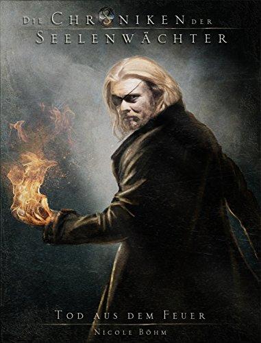 Die Chroniken der Seelenwächter - Band 7: Tod aus dem Feuer (Urban Fantasy) - Feuer-magie-cover