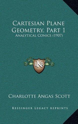 Cartesian Plane Geometry, Part 1: Analytical Conics (1907)