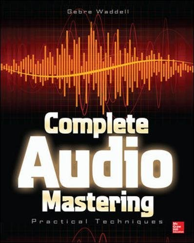 Complete Audio Mastering: Practical Techniques (Electronics)