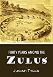 Forty Years Among the  Zulus (1891) (With Active Table of Contents)