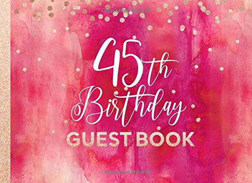 45th Birthday Guest Book: Guestbook For Girls Women - Pink Red Rose Gold Glitter Sparkle - Blank Unlined Pages To Write / Sign In - Anniversary Party Celebration Keepsake Journal For Her