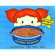 Emma Never Ate Soup (English Edition)