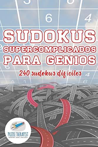 Sudokus supercomplicados para genios | 240 sudokus difíciles
