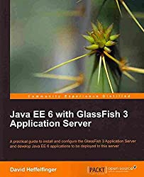 [(Java EE 6 with GlassFish 3 Application Server)] [By (author) David R. Heffelfinger] published on (July, 2010)