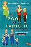 Lo zoo delle famiglie. Manuale per genitori moderni e molto moderni