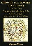 Libro de los Montes y los Mares. (Shanhai Jing). Cosmografía y Mitología de la China Antigua (Libros de los Malos Tiempos - Serie Mayor)