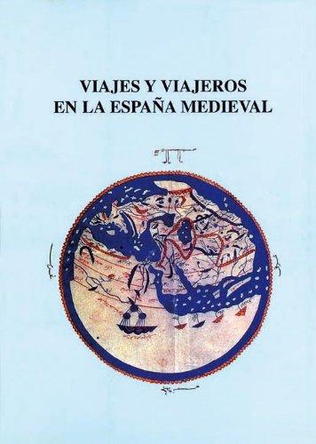 Viajes y viajeros en la España medieval: Actas del V Curso de cultura medieval celebrado en Aguilar de Campoo (Palencia) del 20 al 23 de Septiembre de 1993
