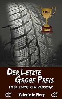 Der letzte Große Preis: Liebe kennt kein Handicap (German Edition) by [Fiery, Valerie le]