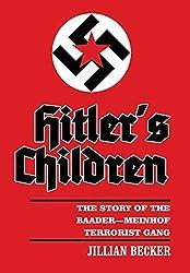 Hitler's Children: The Story of the Baader-Meinhof Terrorist Gang by Jillian Becker (2014-02-18)
