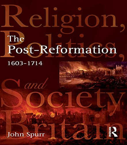 The Post-Reformation: Religion, Politics and Society in Britain, 1603-1714 por John Spurr