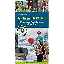 Sardinien mit Kindern: 42 Wander- und Entdeckertouren für Familien (Abenteuer und Erholung für Familien)