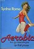 Aerobic - La gymnastique qui fait plaisir