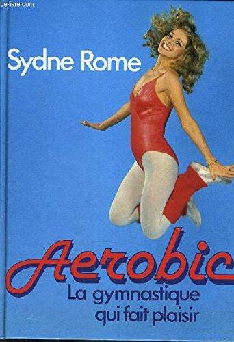 Aerobic : La gymnastique qui fait plaisir