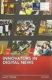 Innovators in Digital News (RISJ Challenges Series)