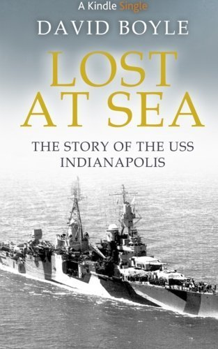 Lost at Sea: The story of the USS Indianapolis by David Boyle (2016-05-06)