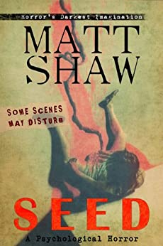 SEED: A Novel of Horror and Suspense by [Shaw, Matt]