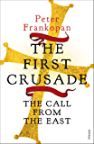 The First Crusade: The Call from the East