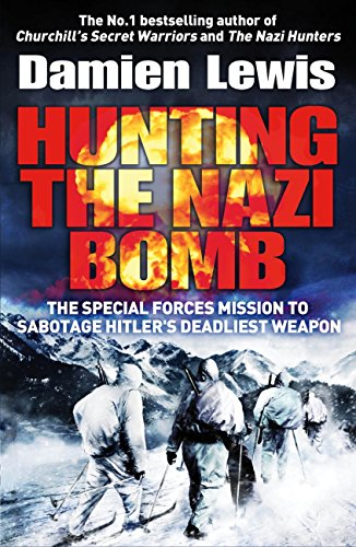 hunting-the-nazi-bomb-the-secret-mission-to-sabotage-hitlers-deadliest-weapon-english-edition