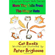 More Tiny Tails From The Ginger Nuts: Volume 13 (Louisa's Ginger Nuts Cat Books)