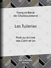 Les Tuileries - Paris ou le Livre des Cent-et-Un par François-René de Chateaubriand
