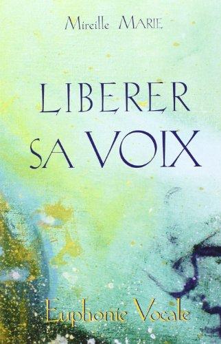 Liberer Sa Voix Euphonie Vocale