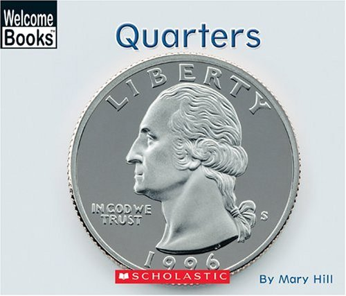Quarters (Welcome Books: Money Matters) by Mary Hill (2005-03-01)