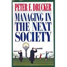 Managing in the Next Society by Peter F. Drucker (2002-07-23)