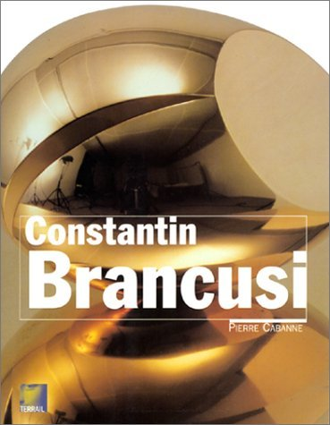 Constantin Brancusi by Pierre Cabanne (2002-09-02)