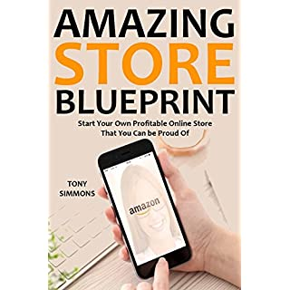 AMAZING STORE BLUEPRINT: Start Your Own Profitable Online Store That You Can be Proud Of (2 in 1 bundle) (English Edition)