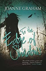 To the Edge of Shadows by Joanne Graham (2014-10-31)