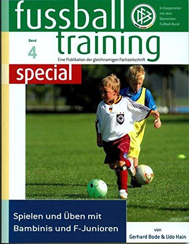 Fussballtraining special 4: Spielen und Üben mit Bambinis und F-Junioren