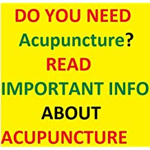 Acupuncture: What is Acupuncture? Does Acupuncture Work? Acupuncture Help Information: Idiot's Guide to Acupuncture and Acupressure - Fabulous Counsel ... Needle therapy That You Will Need To Peruse