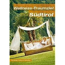 Wellness Traumziel Südtirol