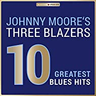 Masterpieces Presents Johnny Moore's Three Blazers: 10 Greatest Blues Hits