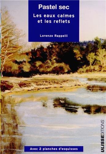 Pastel sec : Les eaux calmes et les reflets par Lorenzo Rappelli