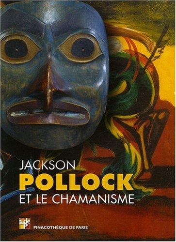Le Portfolio : Jackson Pollock et le chamanisme