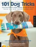 101 Dog Tricks: Step by Step Activities to Engage, Challenge, and Bond with Your Dog: Step-by-step Activities to Engage, Challenge, and Bond with Your Dog
