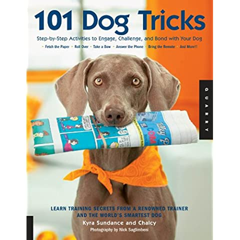 101 Dog Tricks: Step by Step Activities to Engage, Challenge, and Bond with Your Dog: Step-by-step Activities to Engage, Challenge, and Bond with Your Dog - Dog Activity Book