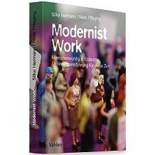Modernist Work: Menschenwürdig & föderativ: Unternehmensführung für diese Zeit