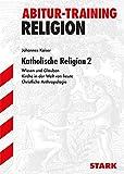 Abitur-Training - Religion Katholische Religion 2