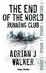 The end of The World Running Club Episode 1 (Offert) par Walker
