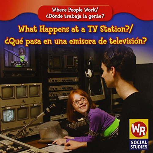 What Happens at a TV Station?/ Que Pasa En Una Emisora De Television? (Where People Work/ Donde Trabaja La Gente?) por Amy Hutchings