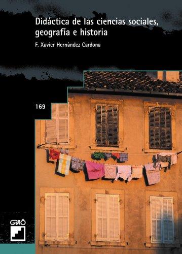 Didáctica De Las Ciencias Sociales, Geografía E Historia: 169 (Grao - Castellano) por F. Xavier Hernández Cardona