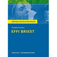 Effi Briest von Theodor Fontane.: Textanalyse und Interpretation mit ausführlicher Inhaltsangabe und Abituraufgaben mit Lösungen. (Königs Erläuterungen)
