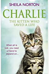 Charlie the Kitten Who Saved A Life Paperback