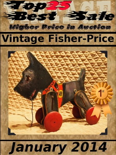 Top25 Best Sale - Higher Price in Auction - Vintage Fisher-Price (English Edition)
